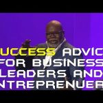 Success Advice For Business Leaders and Entrepreneurs