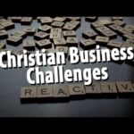 How to act in this world, Christian Business Owner
