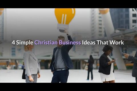 4 Simple Christian Business Ideas That Work