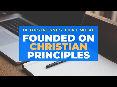 10 Businesses That Were Founded on Christian Principles